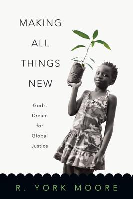 Image for Making All Things New: God's Dream for Global Justice