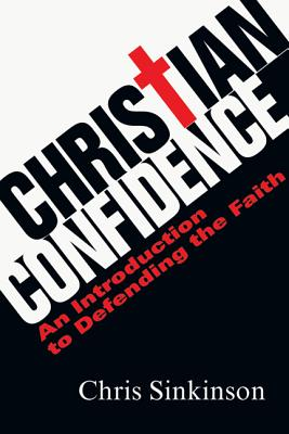 Image for Christian Confidence: An Introduction to Defending the Faith