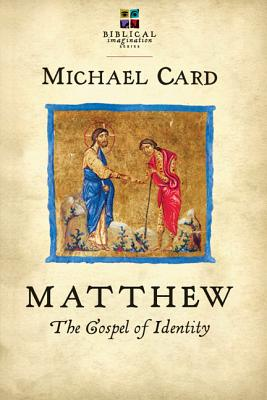Image for Matthew: The Gospel of Identity (Biblical Imagination)