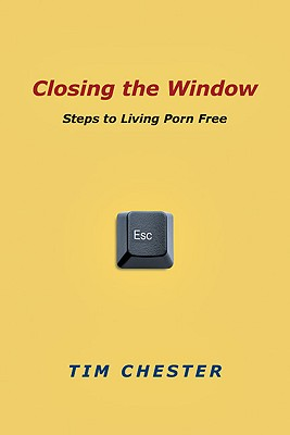 Image for Closing the Window: Steps to Living Porn Free