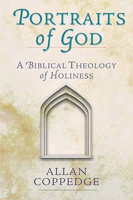 Image for Portraits of God: A Biblical Theology of Holiness