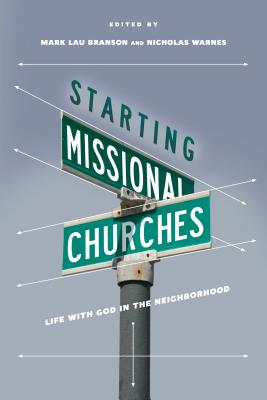 Image for Starting Missional Churches: Life with God in the Neighborhood