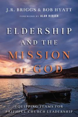 Image for Eldership and the Mission of God: Equipping Teams for Faithful Church Leadership