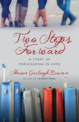 Image for Two Steps Forward: A Story of Persevering in Hope