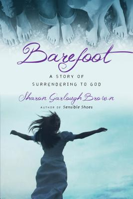 Image for Barefoot: A Story of Surrendering to God (Sensible Shoes)