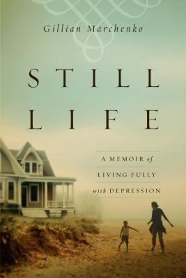 Image for Still Life: A Memoir of Living Fully with Depression