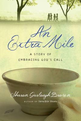 Image for An Extra Mile: A Story of Embracing God's Call (Sensible Shoes)
