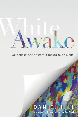 Image for White Awake: An Honest Look at What It Means to Be White