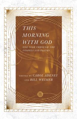 Image for This Morning with God: One Year Through the Gospels and Psalms (Ivp Signature Collection)
