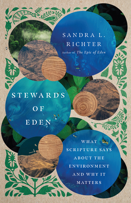 Image for Stewards of Eden: What Scripture Says About the Environment and Why It Matters