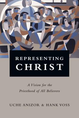 Image for Representing Christ: A Vision for the Priesthood of All Believers