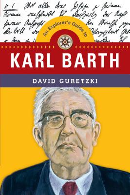 Image for An Explorer's Guide to Karl Barth