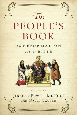 Image for The People's Book: The Reformation and the Bible (Wheaton Theology Conference)