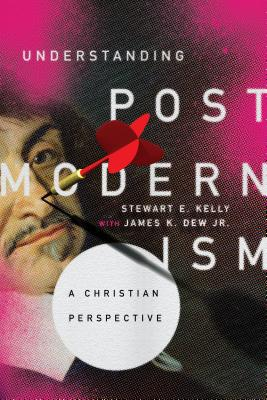 Image for Understanding Postmodernism: A Christian Perspective