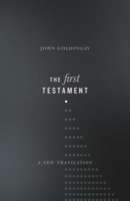 Image for The First Testament: A New Translation