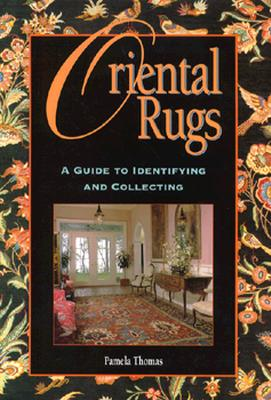 Image for Oriental Rugs: A Guide to Identifying and Collecting