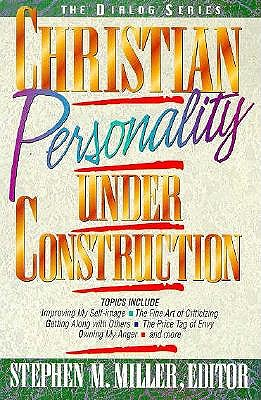 Image for Christian Personality Under Construction (The Dialog Series, Group Bible Study)