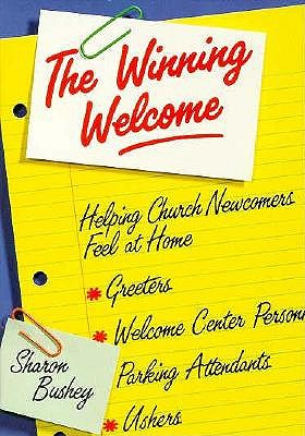 Image for The Winning Welcome: Helping the Newcomer Feel at Home in Your Church