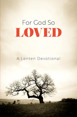 Image for For God So Loved: A Lenten Devotional