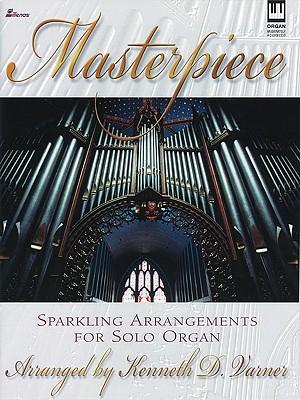 Image for c Masterpiece: Sparkling Arrangements for Solo Organ (Lillenas Publications)
