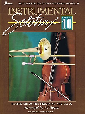 Image for Instrumental Solotrax - Volume 10: Sacred Solos for Trombone and Cello