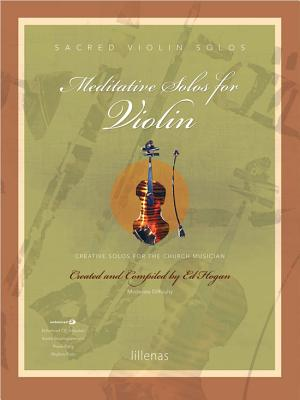 Image for Meditative Solos for Violin: Creative Solos for the Church Musician (Sacred Solos)