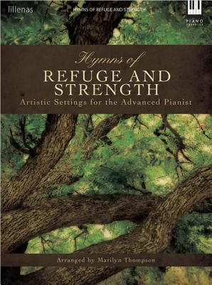 Image for Hymns of Refuge and Strength: Artistic Settings for the Advanced Pianist