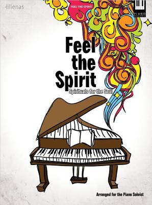 Image for c Feel The Spirit Spirtuals For The Soul Piano - Skill Level Moderate