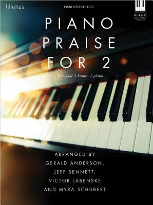Image for Piano Praise For 2 Duets For 4 Hands 1 Piano Skill Moderately Advanced (Piano for Praise)