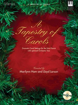 Image for A Tapestry of Carols: Dramatic Carol Settings for the Solo Pianist