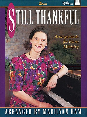 Image for Still Thankful: Arrangements for Piano Ministry (Lillenas Publications)