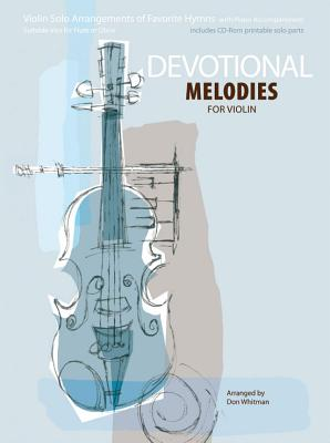 Image for Devotional Melodies for Violin: Violin Solo Arrangements of Favorite Hymns with Piano Accompaniment