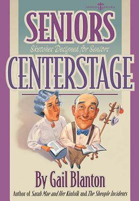 Image for Seniors Centerstage (Lillenas Drama)