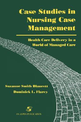 Case Studies in Nursing Case Management, Blancett, Suzanne