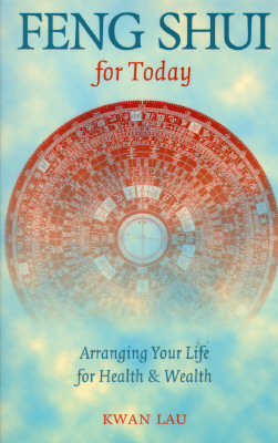 Image for Feng Shui For Today: Arranging Your Life For Health & Wealth