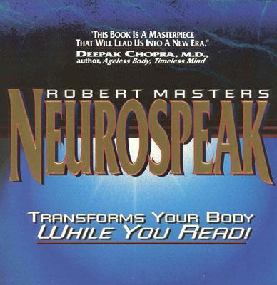 Neurospeak: Transforms Your Body While You Read, Brookline Books/Lumen Editions