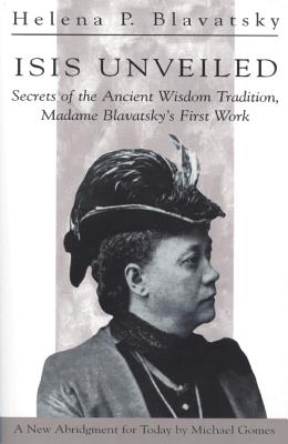 Image for Isis Unveiled: Secrets of the Ancient Wisdom Tradition, Madame Blavatsky's First Work