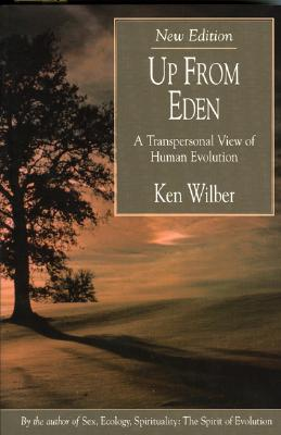 Up from Eden: A Transpersonal View of Human Evolution, Wilber, Ken
