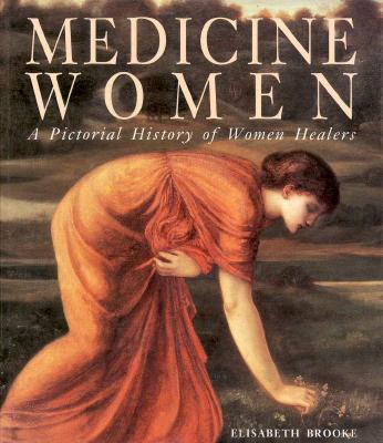 Image for Medicine Women: A Pictoral History of Women Healers