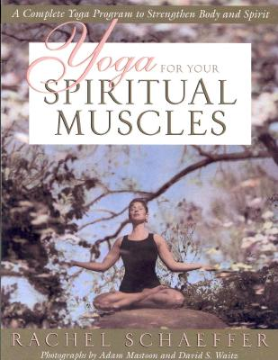 Image for Yoga for Your Spiritual Muscles: A Complete Yoga Program to Strengthen Body and Spirit