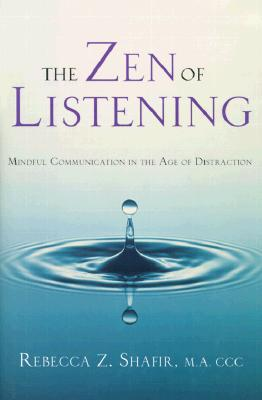 Image for The Zen of Listening: Mindful Communication in the Age of Distraction