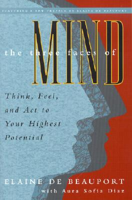 Image for The Three Faces of Mind: Developing Your Mental, Emotional, and Behavioral Intelligences