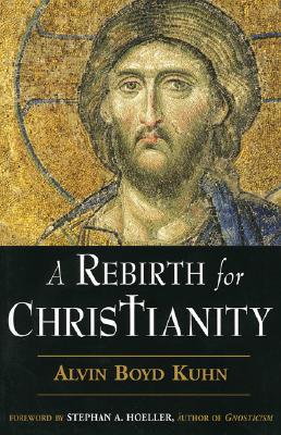 A Rebirth for Christianity, Kuhn, Alvin Boyd