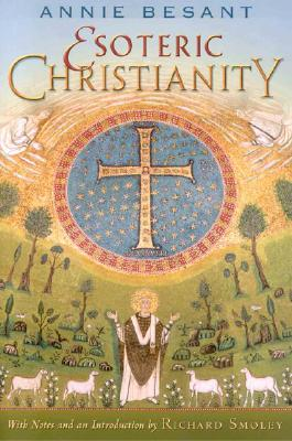 Esoteric Christianity, Besant, Annie