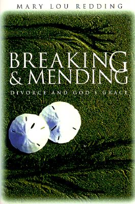Image for Breaking and Mending: Divorce and Gods Grace