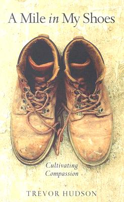 Image for A Mile in My Shoes: Cultivating Compassion