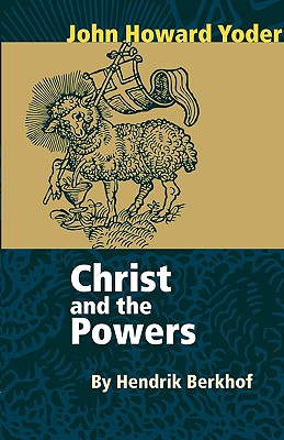 Image for Christ and the Powers (John Howard Yoder)