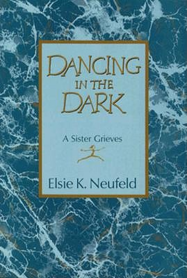 Image for Dancing in the Dark: A Sister Grieves