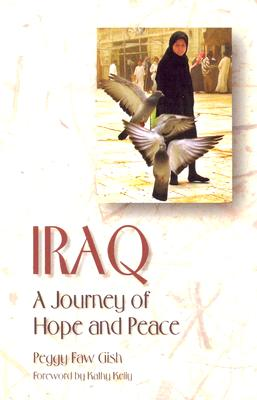 Image for Iraq: A Journey Of Hope And Peace