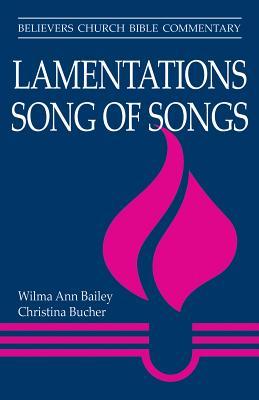 Image for Lamentations & Song of Songs (Believers Church Bible Commentary)